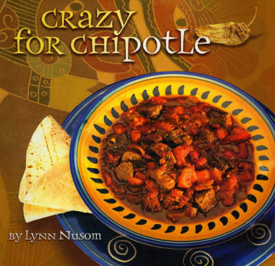 Crazy for Chipotle (Paperback)