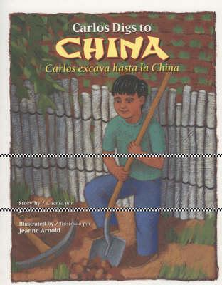 Carlos Digs to China / Carlos Excava Hasta la China - Carlos Digs to China / Carlos Excava Hasta la China (Paperback)