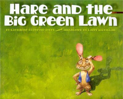 Hare and the Big Green Lawn (Hardback)