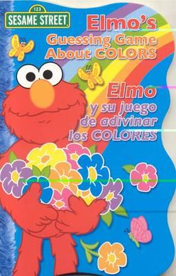Elmo's Guessing Game About Colors / Elmo y Su Juego De Adivinar Los Colores (Board book)