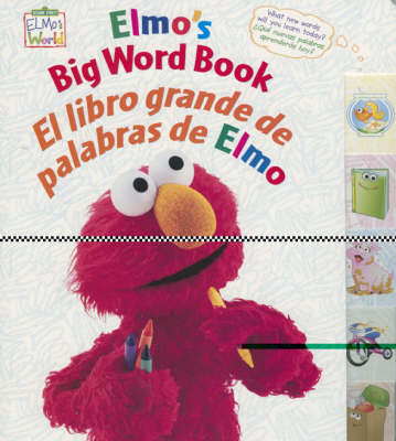 Elmo's Big Word Book/El Libro Grande De Palabras De Elmo (Board book)