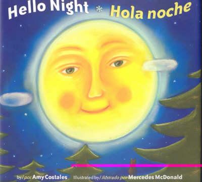 Hello Night/Hola Noche Bilingual (Hardback)