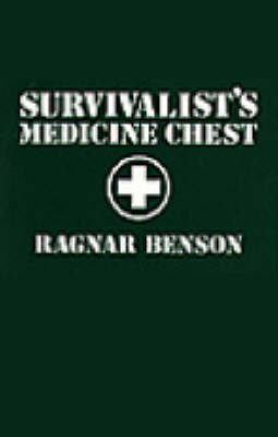 Survivalist's Medicine Chest (Paperback)