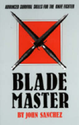 Blade Master: Advanced Survival Skills for the Knife (Paperback)