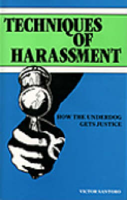 Techniques of Harassment: How the Underdog Gets Justice (Paperback)