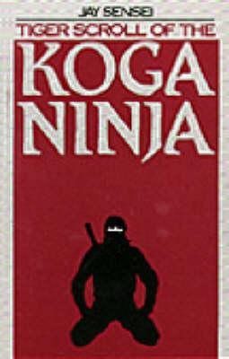 Tiger Scroll of the Koga Ninja (Paperback)