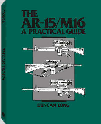 AR-15/M16: A Practical Guide (Paperback)