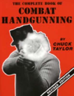Complete Book of Combat Handgunning (Paperback)