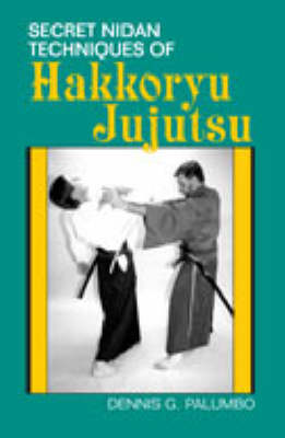 Secret Nidan Techniques of Hakkoryu Jujutsu (Paperback)