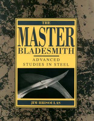 Master Bladesmith: Advanced Studies in Steel (Paperback)