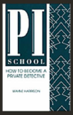 PI School: How to Become a Private Detective (Paperback)