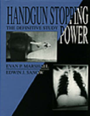 Handgun Stopping Power: The Definitive Study (Paperback)