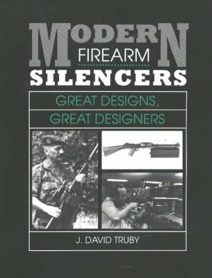 Modern Firearm Silencers: Great Designs, Great Designers (Paperback)