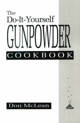 The Do-it-yourself Gunpowder Cookbook (Paperback)