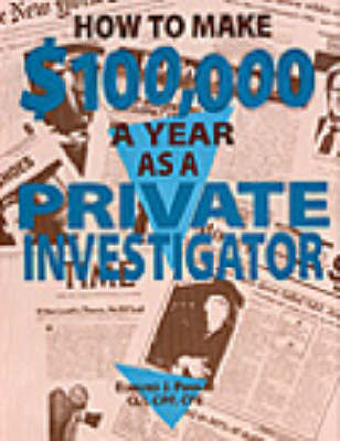 How to Make $100, 000 a Year as a Private Investigator (Paperback)