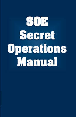 Soe Secret Operations Manual (Paperback)