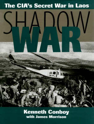 Shadow War: The CIA's Secret War in Laos (Paperback)