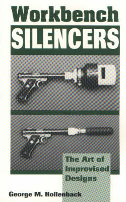 Workbench Silencers: The Art of Improvised Designs (Paperback)