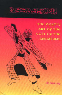 Assassin!: The Deadly Art of the Cult of the Assassins (Paperback)