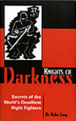 Knights of Darkness: Secrets of the World's Deadliest Night Fighters (Paperback)