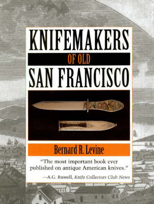 Knifemakers of Old San Francisco (Paperback)