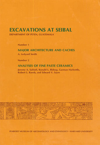 Willey: Excavations at Seibal Department of Pete N Gutatemala: Major Architectur (Pr Only) (Hardback)