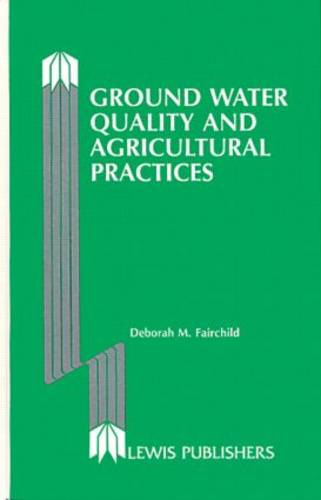 Ground Water Quality and Agricultural Practices (Hardback)