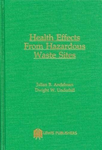 Health Effects and Hazardous Waste Sites (Hardback)