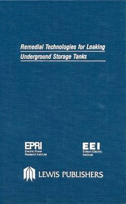 Remedial Technologies for Leaking Underground Storage Tanks (Hardback)