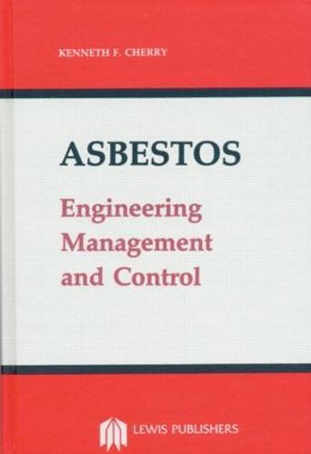 Asbestos: Engineering, Management and Control (Hardback)