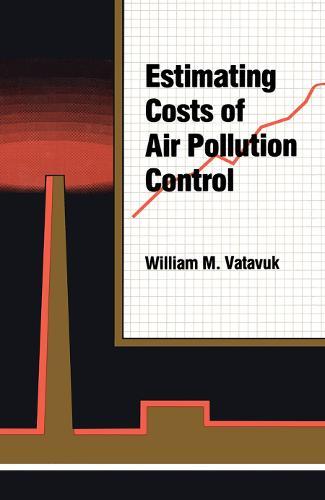 Estimating Costs of Air Pollution Control (Hardback)
