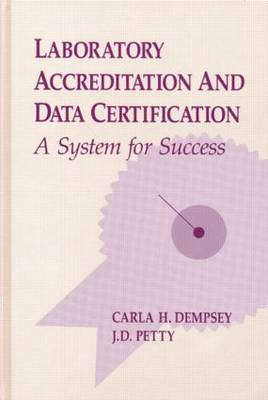 Laboratory Accreditation and Data Certification: A System for Success (Hardback)