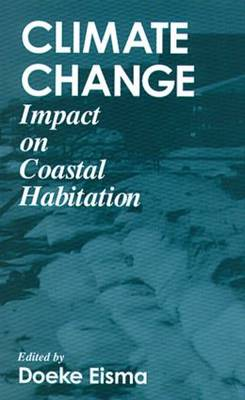 Climate ChangeImpact on Coastal Habitation (Hardback)