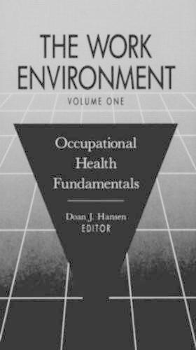 The Work Environment: Occupational Health Fundamentals, Volume I (Hardback)