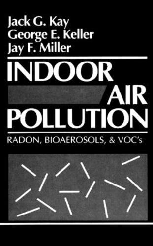Indoor Air Pollution: Radon, Bioaerosols, and VOCs (Hardback)