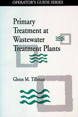 Primary Treatment at Wastewater Treatment Plants (Hardback)