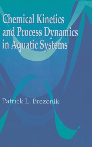 Chemical Kinetics and Process Dynamics in Aquatic Systems (Hardback)