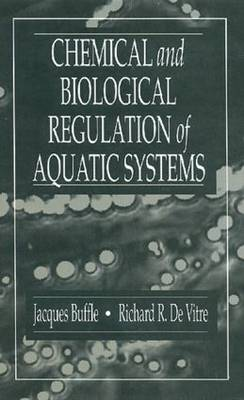 Chemical and Biological Regulation of Aquatic Systems (Hardback)
