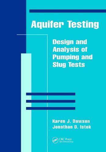 Aquifer Testing: Design and Analysis of Pumping and Slug Tests (Hardback)