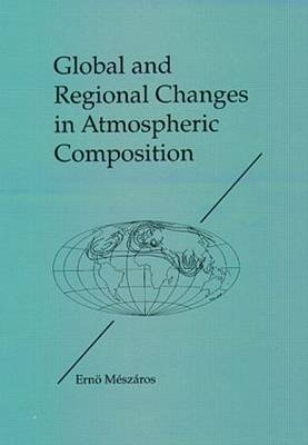 Global and Regional Changes in Atmospheric Composition (Hardback)
