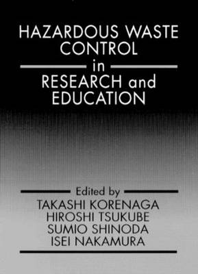 Hazardous Waste Control in Research and Education (Hardback)