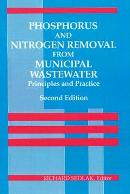 Phosphorus and Nitrogen Removal from Municipal Wastewater: Principles and Practice, Second Edition (Hardback)