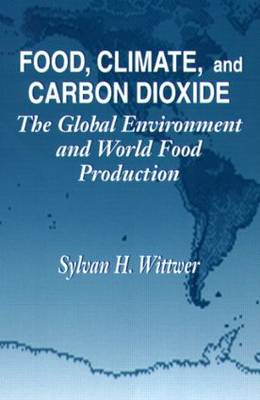 Food, Climate, and Carbon Dioxide: The Global Environment and World Food Production (Hardback)