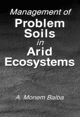 Management of Problem Soils in Arid Ecosystems (Hardback)