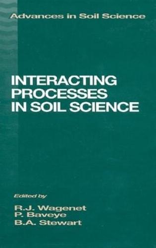 Interacting Processes in Soil Science - Advances in Soil Science 2 (Hardback)