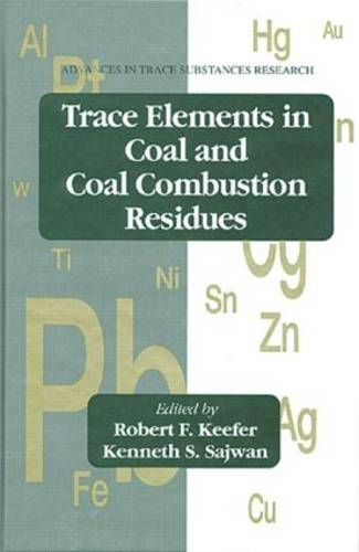 Trace Elements in Coal and Coal Combustion Residues - Advances in Trace Substances Research 5 (Hardback)