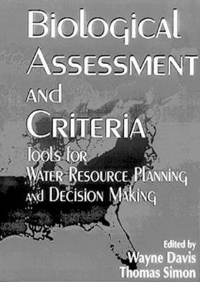 Biological Assessment and Criteria: Tools for Water Resource Planning and Decision Making (Hardback)