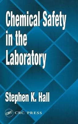 Chemical Safety in the Laboratory (Hardback)