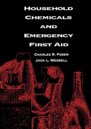 Household Chemicals and Emergency First Aid (Hardback)