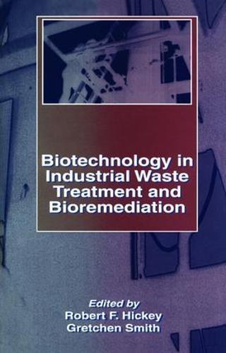 Biotechnology in Industrial Waste Treatment and Bioremediation (Hardback)